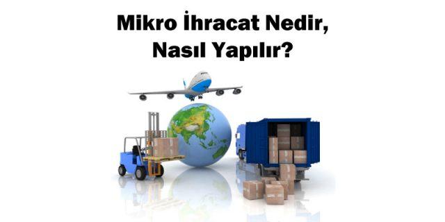 mikro ihracat nedir nasıl yapılır