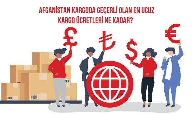 afganistan en ucuz kargo ücretleri