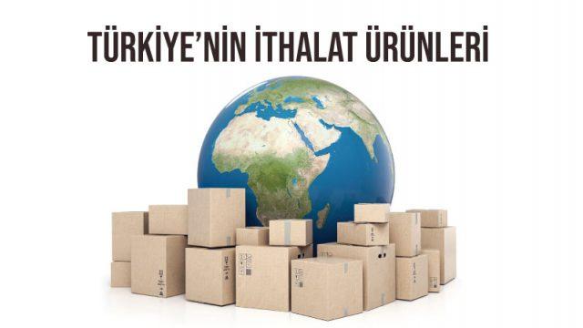 türkiyenin ithalat ürünleri