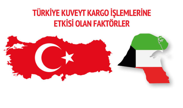 turkiyedeki-kuveyt-kargo-islemlerine-etkisi-olan-faktorler
