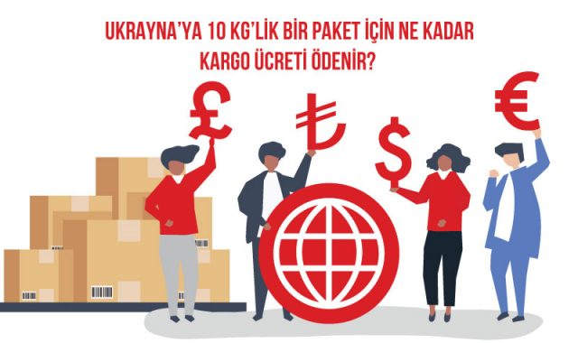 ukrayana'ya 10 kg'lik bir paket için ne kadar kargo ücreti ödenir