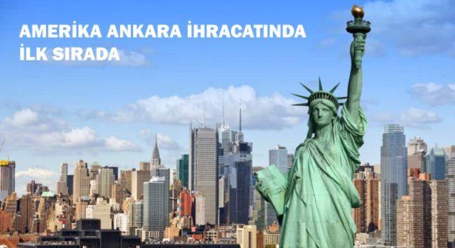Amerika Ankara İhracatında İlk Sıra