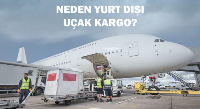 Neden yurtdışı uçak kargo
